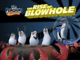 The Penguins of Madagascar: The Rise of Blowhole