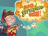 Big Superhero Wish (Волшебные покровители (6+))