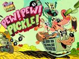 Pig Goat Banana Cricket: Pew! Pew! Pickle!