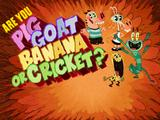 Pig Goat Banana Cricket: Are You Pig, Goat, Banana, Or Cricket?