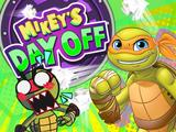 Mikey's Day Off