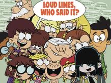 The Loud House: Loud Lines, Who Said It?