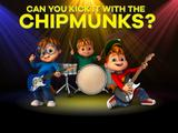 ALVINNN!!! and the Chipmunks: Can You Kick it with the Chipmunks?