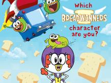 Breadwinners: Which Breadwinners Character Are You?