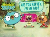 Harvey Beaks: Are You Harvey, Fee or Foo?