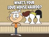 Loud House: What's Your Loud House Hairdo?