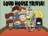 The Loud House: Loud House Trivia