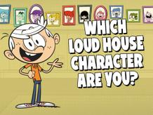 Loud House: Which Loud House Character Are You?