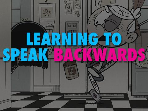 """How To Speak Backwards"""