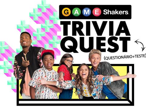 Game Shakers: Trivia Quest (Questionário + Teste)