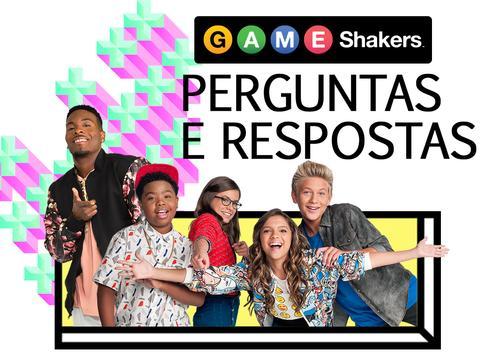 Game Shakers: Perguntas e Respostas