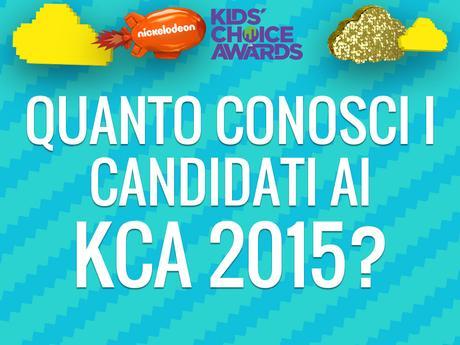 Quanto conosci i candidati ai KCA 2015?