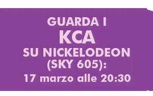Guarda i KCA su Nickelodeon (SKY 605): 17 marzo alle 20:30