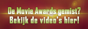 De Movie Awards gemist? Bekijk de video's hier!