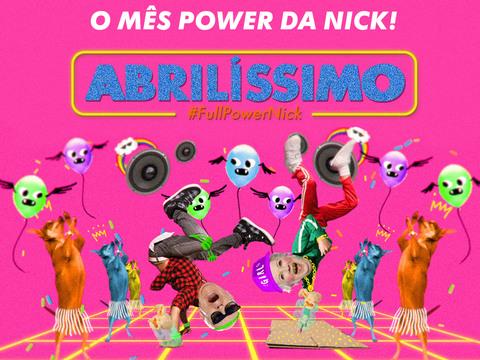 Abril é #FullPowerNick!