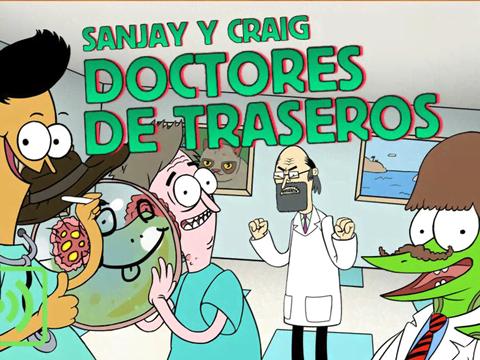 Sanjay y Craig: Doctores de traseros