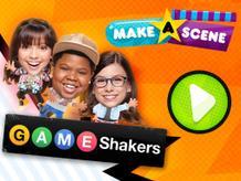 Make A Scene: Game Shakers