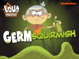 Germ Squirmish