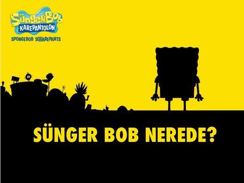 Sünger Bob Nerede?