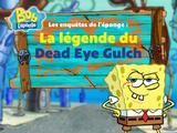 Les enquêtes de l'éponge : La légende du Dead Eye Gulch