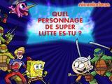 NICKELODEON : Quel personnage de super lutte es-tu ?