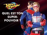 Henry Danger : Quel est ton super-pouvoir ?