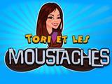 Tori et les moustaches