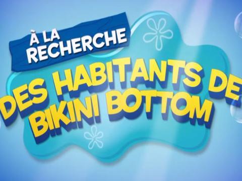 A la recherche des habitants de Bikini Bottom !