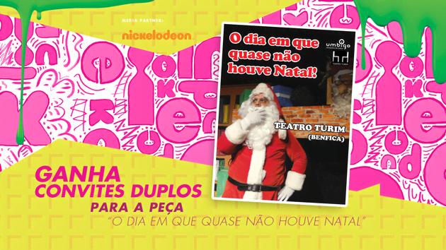 """TERMINADO: Ganha convites duplos para a peça """"O Dia Em Que Quase Não Houve Natal"""""""