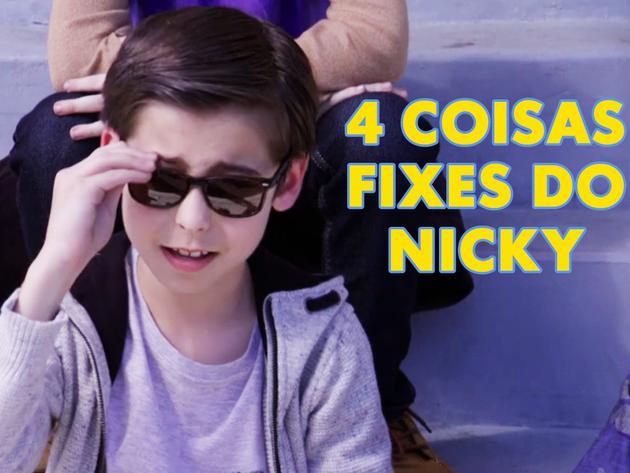 Nicky, Ricky, Dicky & Dawn: 4 Coisas Fixes Do Nicky