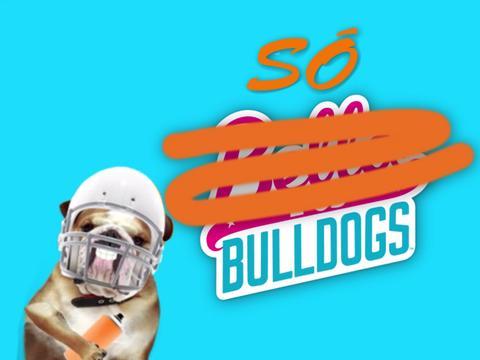 Bella e os Bulldogs: Os Verdadeiros Bulldogs
