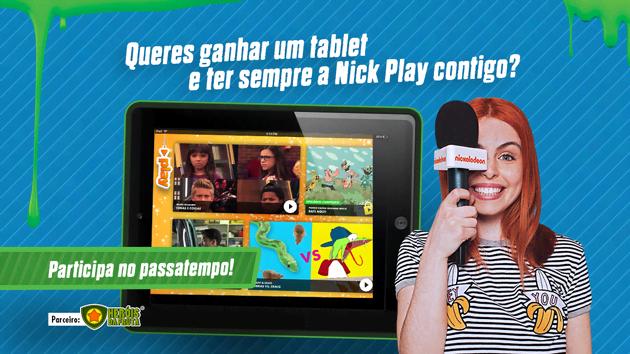 Queres ganhar um tablet e ter a Nick play sempre contigo?