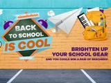 Nickelodeon #BackToSchoolIsCool Competition