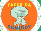 Facce da Squiddy