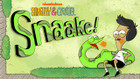 Sanjay and Craig: Snaake!