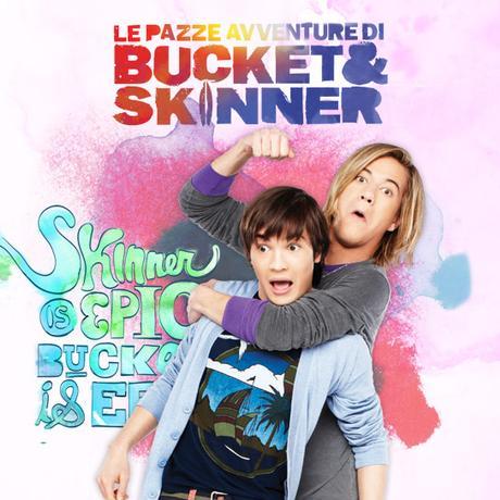Le pazze avventure di Bucket & Skinner