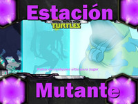 Las Tortugas Ninjas - Estación Mutante