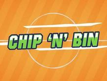 Chip n Bin: Derby