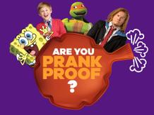Nickelodeon: Are You Prank Proof?