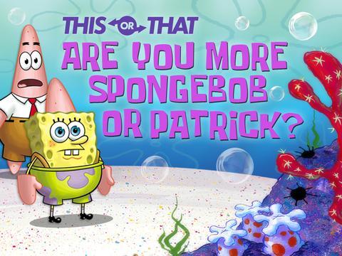 SpongeBob SquarePants: Are You More SpongeBob or Patrick?