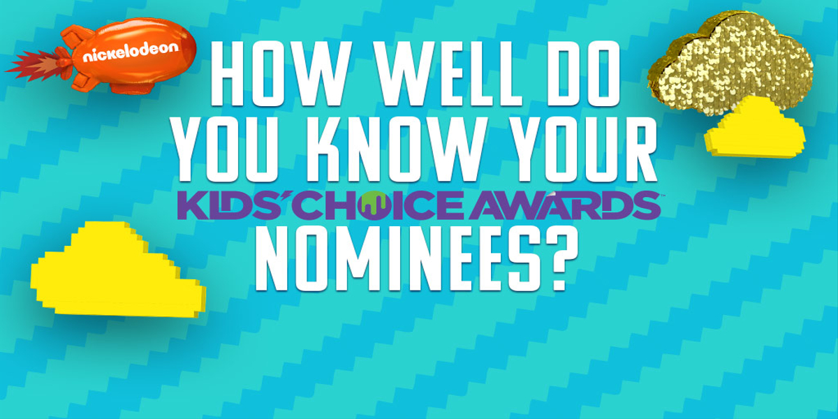How Well Do You Know Your Kids Choice Awards Nominees