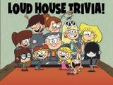 The Loud House: Loud House Trivia