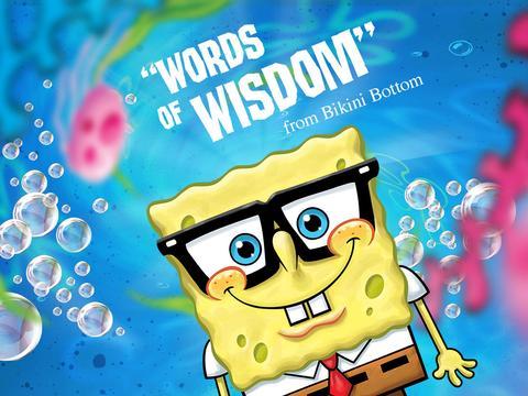 Words of Wisdom from Bikini Bottom!