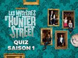 Les mystères d'Hunter Street : quiz Saison 1
