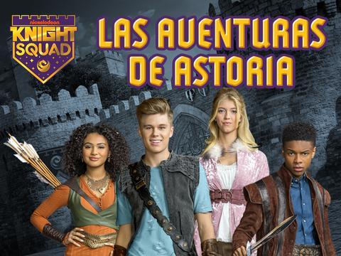 Knight Squad: Academia de Caballería - Las aventuras de Astoria