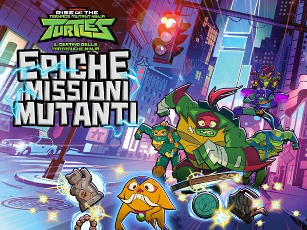 Rise of the Teenage Mutant Ninja Turtles: epiche missioni mutanti
