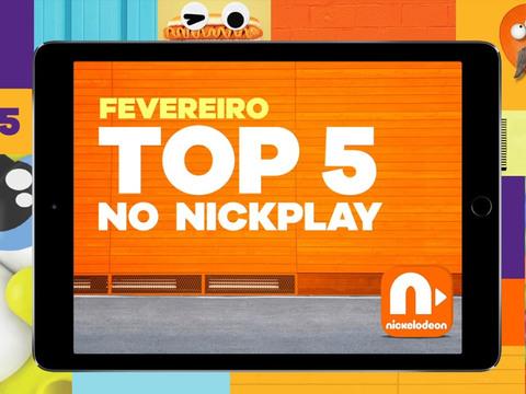 TOP 5 NICK PLAY EM FEVEREIRO