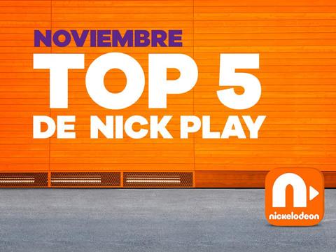 Nick Play | ¡Este es el TOP 5 de Noviembre!