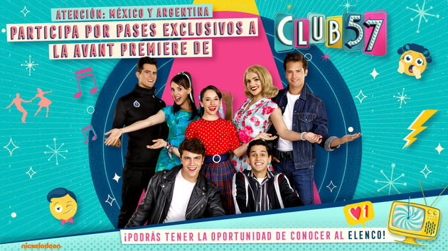 ARGENTINA y MEXICO: ¿Te gustaría asistir a la premier de Club 57 y conocer al elenco?