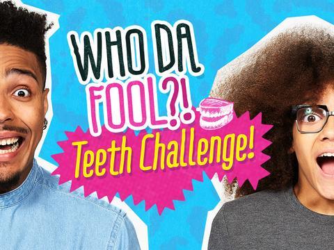 Teeth Challenge!